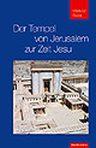 Der Tempel von Jerusalem zur Zeit Jesu